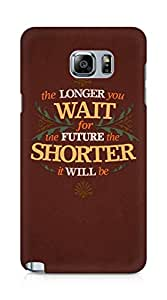 Amez designer printed 3d premium high quality back case cover for Samsung Galaxy Note 5 (Quotes the longer you wait for the failure)