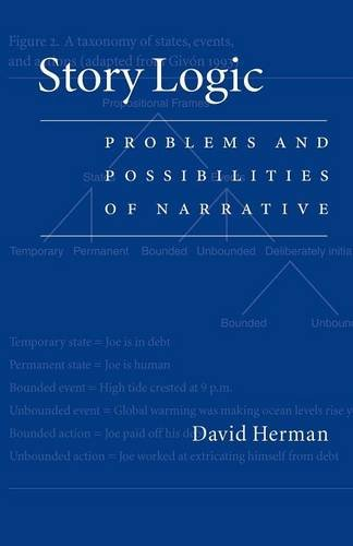 Story Logic: Problems and Possibilties of Narrative: Problems and Possibilities of Narrative (Frontiers of Narrative)