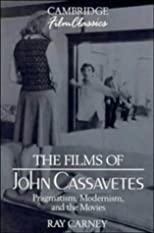 Films of John Cassavetes, The (Cambridge Film Classics)