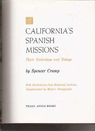 California's Spanish missions: Their yesterdays and todays, Crump, Spencer