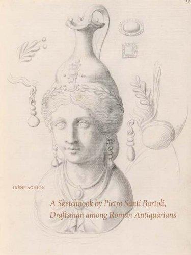 A Sketchbook of Pietro Santi Bartoli: Draftsman Among Roman Antiquarians