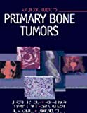 A Clinical Guide to Primary Bone Tumors (0683302558) by Levesque, Jerome