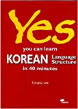 img - for Yes! You Can Learn Korean Language Structure in 40 Minutes book / textbook / text book