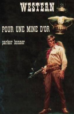 Pour une mine d'or de Parker Bonner