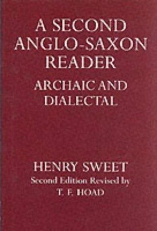 A Second Anglo-Saxon Reader: Archaic and Dialectal (Oxford Reprints), HENRY SWEET