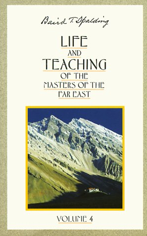 Life and Teaching of the Masters of the Far East, Vol. 4, Baird T. Spalding