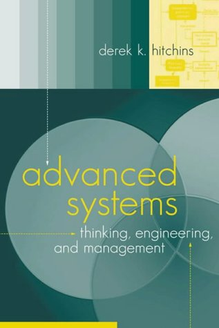 Advanced Systems Thinking, Engineering, and Management (Artech House engineering management library)