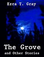 The Grove and Other Stories
