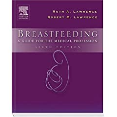 Breastfeeding: A Guide for the Medical Profession, 6e (Breastfeeding (Lawrence))