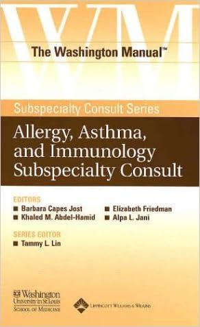 The Washington Manual® Allergy, Asthma, and Immunology Subspecialty Consult (The Washington Manual® Subspecialty Consult Series)