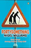 Fortysomething (0140284206) by Williams, Nigel