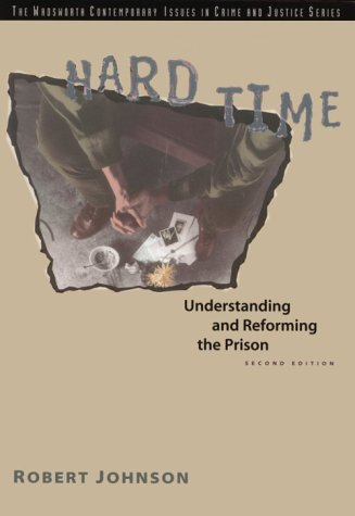 Hard Time: Understanding and Reforming the Prison (Contemporary Issues in Crime & Justice)