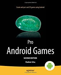 Pro Android Games (Books for Professionals by Professionals)