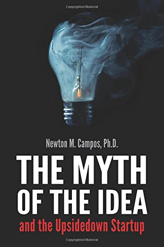The Myth of the Idea and the Upsidedown Startup: How Assumption-based Entrepreneurship has lost ground to Resource-based Entrepreneurship.