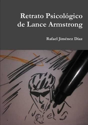 Retrato Psicologico de Lance Armstrong  [Jimenez Diaz, Rafael] (Tapa Blanda)