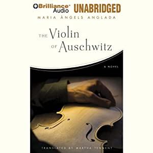 The Violin of Auschwitz: A Novel | [Maria Angels Anglada]