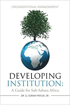 Developing Institution: A Guide For Sub-Sahara Africa: Organizational Management