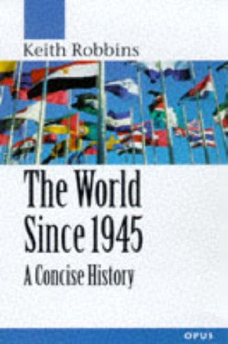 The World Since 1945: A Concise History (O P U S)