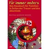 """F�r immer anders: Das Hausbuch f�r Familien in Zeiten der Trauer und des Abschiedsvon """"Mechthild Schroeter..."""""""