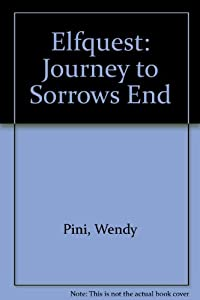 Elfquest: Journey to Sorrows End by Wendy Pini and Richard Pini