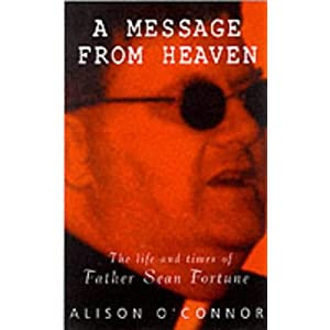 Message from Heaven: The Life and Crimes of Father Sean Fortune ...