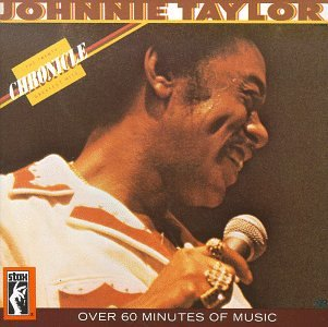 Johnnie Taylor - The Johnnie Taylor Chronicle - Zortam Music