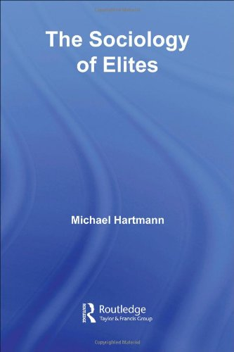 The Sociology of Elites Routledge Studies in Social and Political Thought Unnumbered: Amazon.de: Michael Hartmann: Englische Bücher