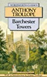 Anthony Trollope Barchester Towers (Wordsworth Classics)