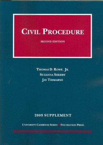 Civil Procedure, 2D, 2009 Supplement (University Casebooks)
