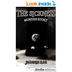 The Sickness: Monte's Story (Rise of the Plague Series)