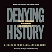 Denying History: Holocaust Denial, Pseudohistory, and How We Know What Happened in the Past | [Michael Brant Shermer]