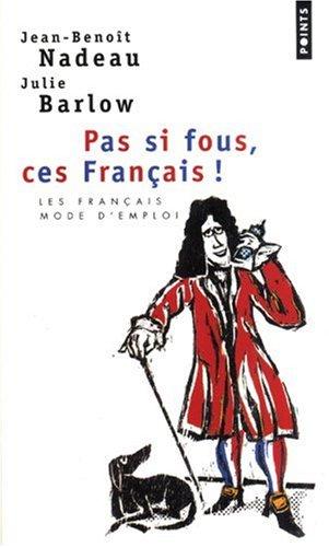 Pas Si Fous, Ces Francais! (French Edition)