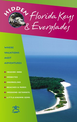 Hidden Florida Keys and Everglades: Including Key Largo and Key West (Hidden Travel)