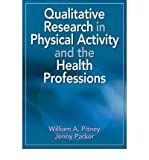 img - for By William Pitney Qualitative Research in Physical Activity and the Health Professions (1st Edition) book / textbook / text book