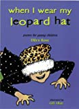 When I Wear My Leopard Hat: Poems for Young Children