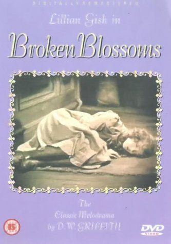 Broken Blossoms [1919] [DVD]
