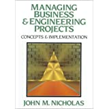 Managing Business and Engineering Projects: Concepts and Implementation