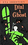 Eva Ibbotson Dial a Ghost
