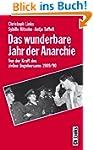 Das wunderbare Jahr der Anarchie: Von...