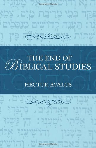 Cover of Hector Avalos' book The End of Biblical Studies