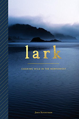 Lark: Cooking Wild in the Northwest (Restaurants In Seattle compare prices)