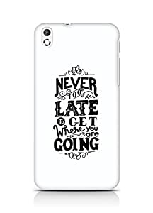 AMEZ never to late to reach where you are going Back Cover For HTC Desire 816