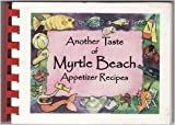 img - for Another Taste of Myrtle Beach Appetizer Recipes book / textbook / text book