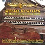 Special Hand¥'ling: The Music of George Frideric Handel