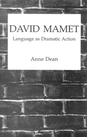 David Mamet: Language as Dramatic Action