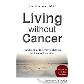 Alternative Cancer Treatments: Living Without Cancer (Treatment for Cancer Book 1) (English Edition)