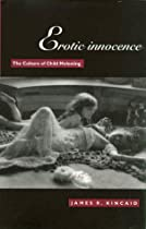 Erotic Innocence: The Culture of Child Molesting