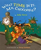 What Time Is It Mr. Crocodile?[WHAT TIME IS IT MR CROCODILE][Prebound]
