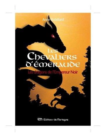 Les Chevaliers d'émeraude n° 2 Les Dragons de l'Empereur Noir