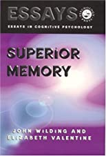 Superior Memory (Essays in Cognitive Psychology Series)